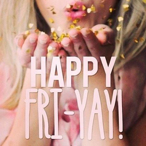 Happy Fri-yay! #friday #happyfriday #happyfriyay #weekends #weekendfun #partygoeson